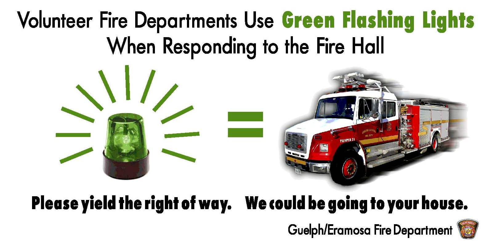 An image indicating that drivers should yield to a green light on a volunteer fire fighters vehicle, which they use to respond to calls